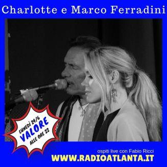 Charlotte e Marco Ferradini ospiti dell'ultima stagione